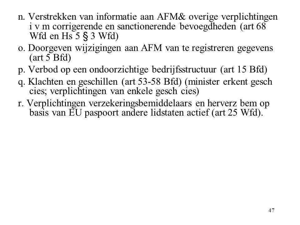 47 n. Verstrekken van informatie aan AFM& overige verplichtingen i v m corrigerende en sanctionerende bevoegdheden (art 68 Wfd en Hs 5 § 3 Wfd) o. Doo
