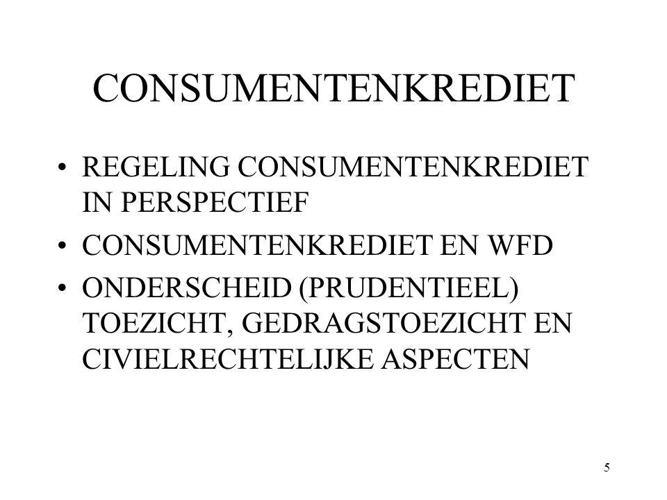 56 vrijstellingen Van het begrip aanbieden van krediet wordt onder voorwaarden de securisatiepraktijk (samenvoegen activa teneinde deze te verkopen als verhandelbare securities) vrijgesteld; Van het begrip bemiddelen en aanbieden wordt het incasseren van vorderingen uit hoofde van een krediet (of het assisteren daarbij) vrijgesteld; Territoriale reikwijdte: consumenten gewone verblijfplaats buiten Nederland tenzij art.