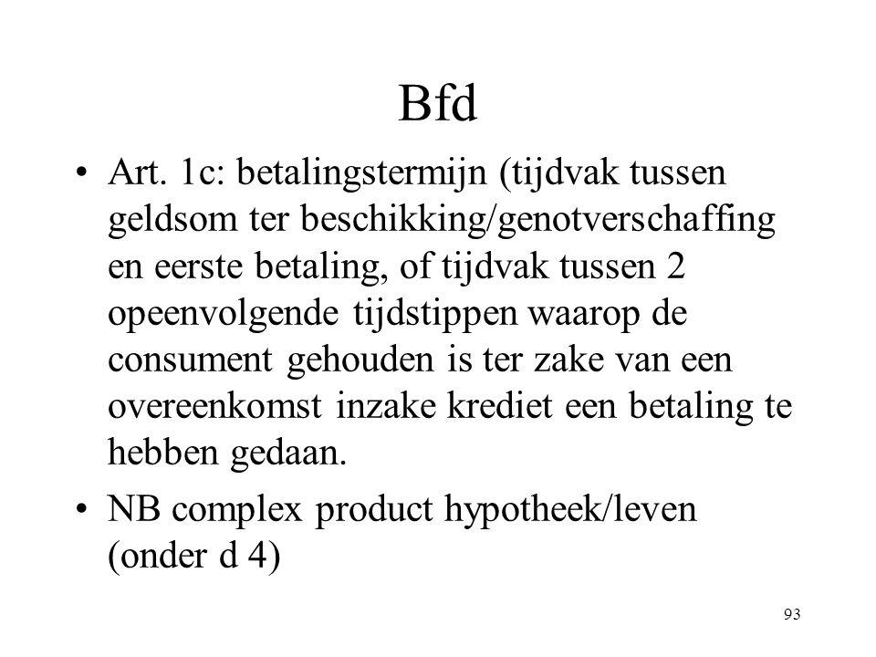93 Bfd Art. 1c: betalingstermijn (tijdvak tussen geldsom ter beschikking/genotverschaffing en eerste betaling, of tijdvak tussen 2 opeenvolgende tijds