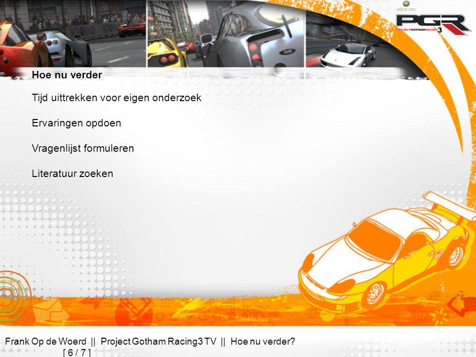 Frank Op de Woerd || Project Gotham Racing3 TV || Hoe nu verder.