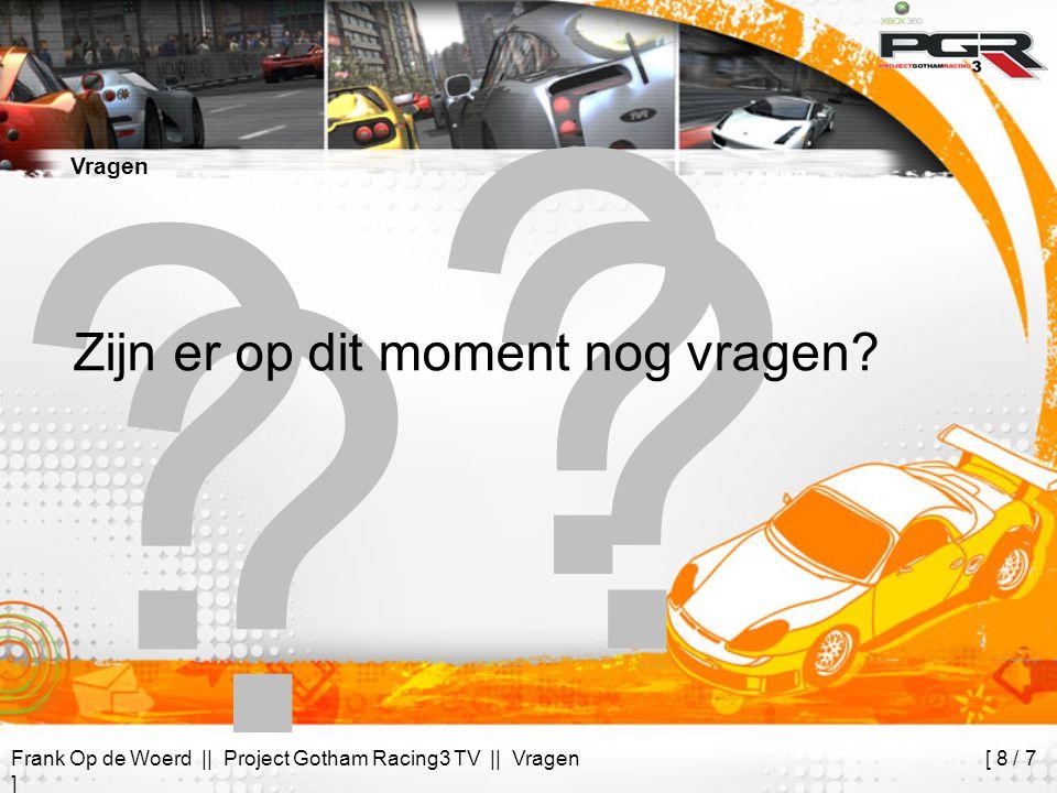 Frank Op de Woerd || Project Gotham Racing3 TV || Vragen [ 8 / 7 ] Vragen .