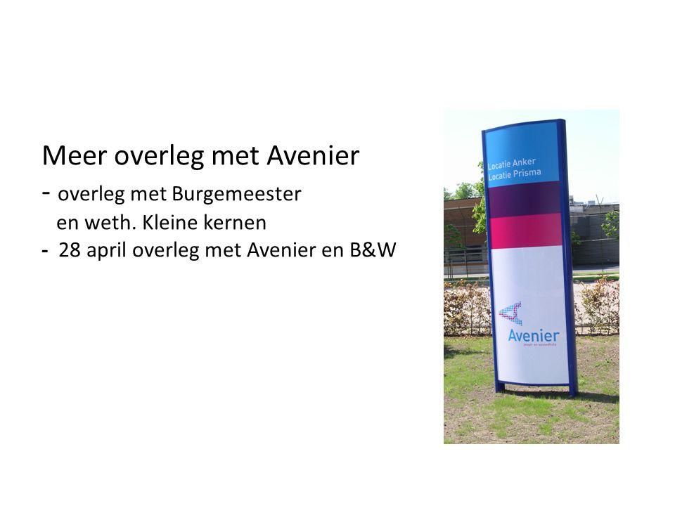 Meer overleg met Avenier - overleg met Burgemeester en weth.