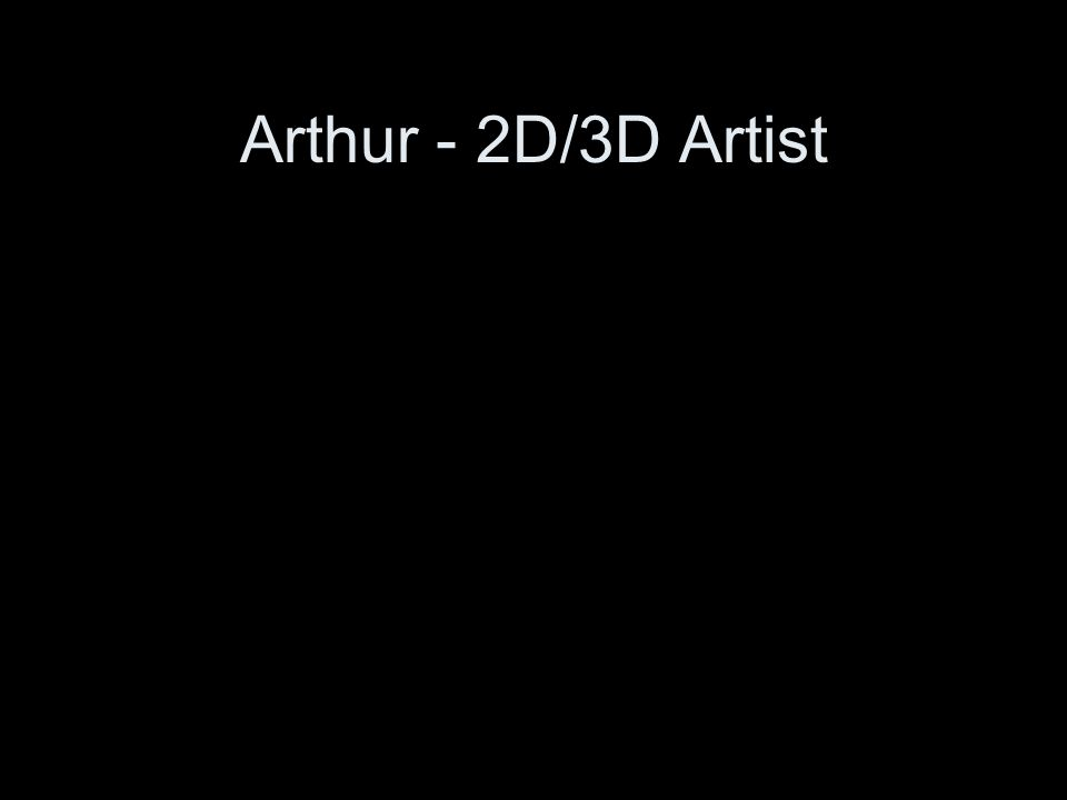 Arthur - 2D/3D Artist