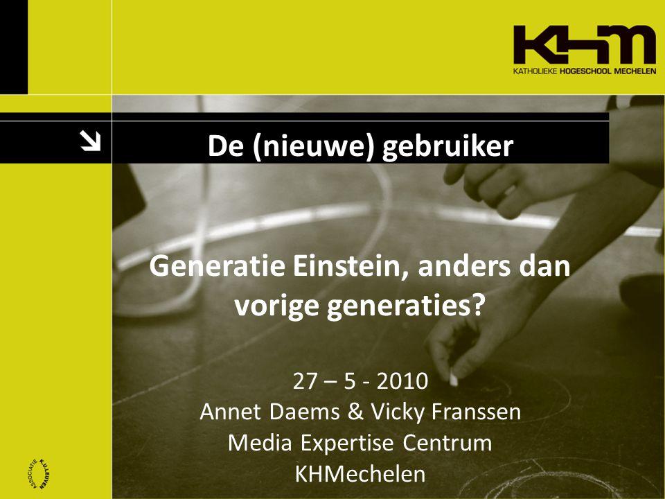 De (nieuwe) gebruiker Generatie Einstein, anders dan vorige generaties.