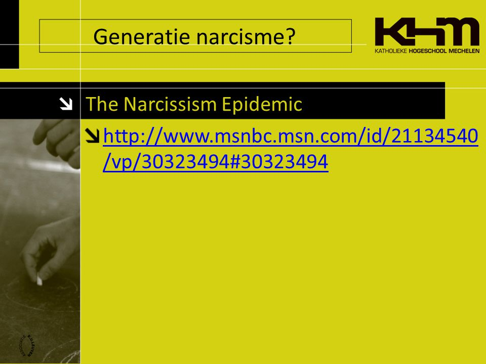 Generatie narcisme? The Narcissism Epidemic http://www.msnbc.msn.com/id/21134540 /vp/30323494#30323494