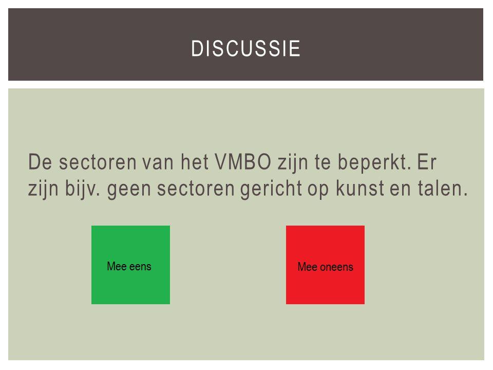 De sectoren van het VMBO zijn te beperkt. Er zijn bijv.