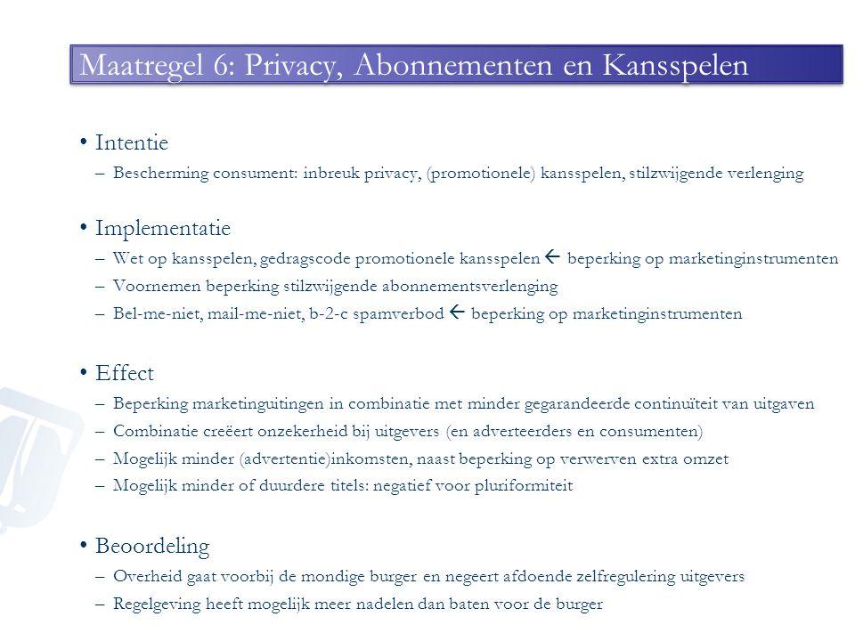 Maatregel 6: Privacy, Abonnementen en Kansspelen Intentie –Bescherming consument: inbreuk privacy, (promotionele) kansspelen, stilzwijgende verlenging