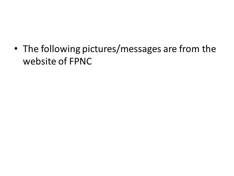 The following pictures/messages are from the website of FPNC