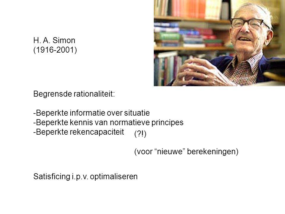 Begrensde rationaliteit: -Beperkte informatie over situatie -Beperkte kennis van normatieve principes -Beperkte rekencapaciteit (voor nieuwe berekeningen) H.