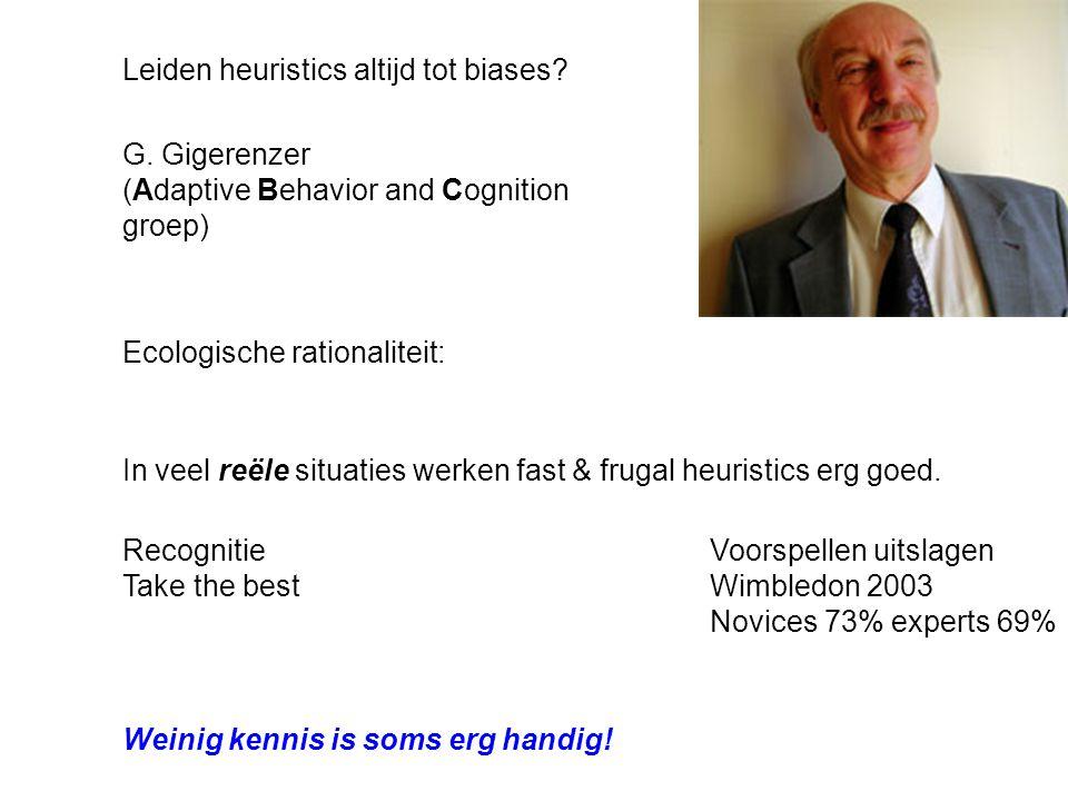 Leiden heuristics altijd tot biases. G.