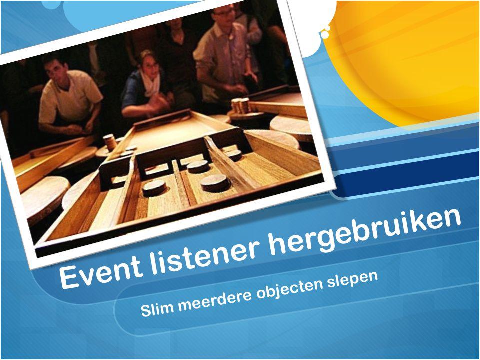 Event listener hergebruiken Slim meerdere objecten slepen