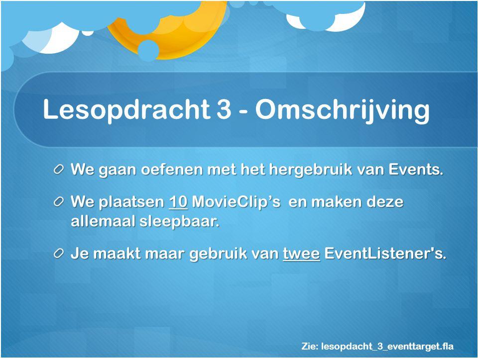 Lesopdracht 3 - Omschrijving We gaan oefenen met het hergebruik van Events.