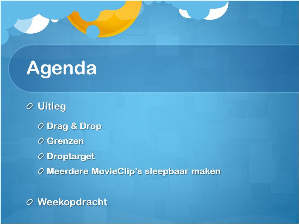 Agenda Uitleg Drag & Drop GrenzenDroptarget Meerdere MovieClip's sleepbaar maken Weekopdracht