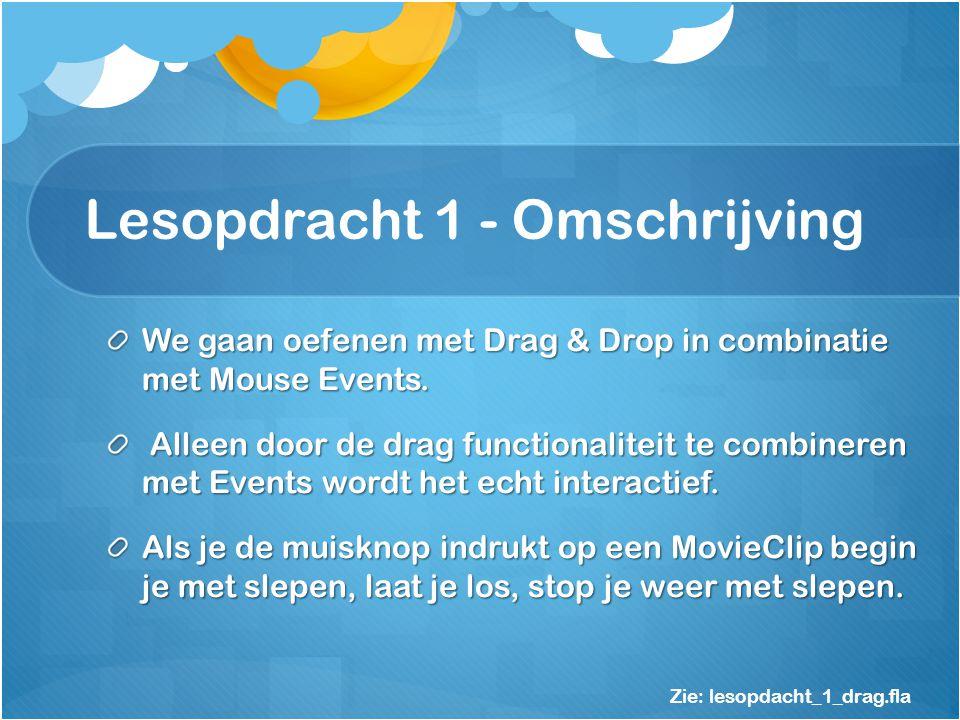 Lesopdracht 1 - Omschrijving We gaan oefenen met Drag & Drop in combinatie met Mouse Events.