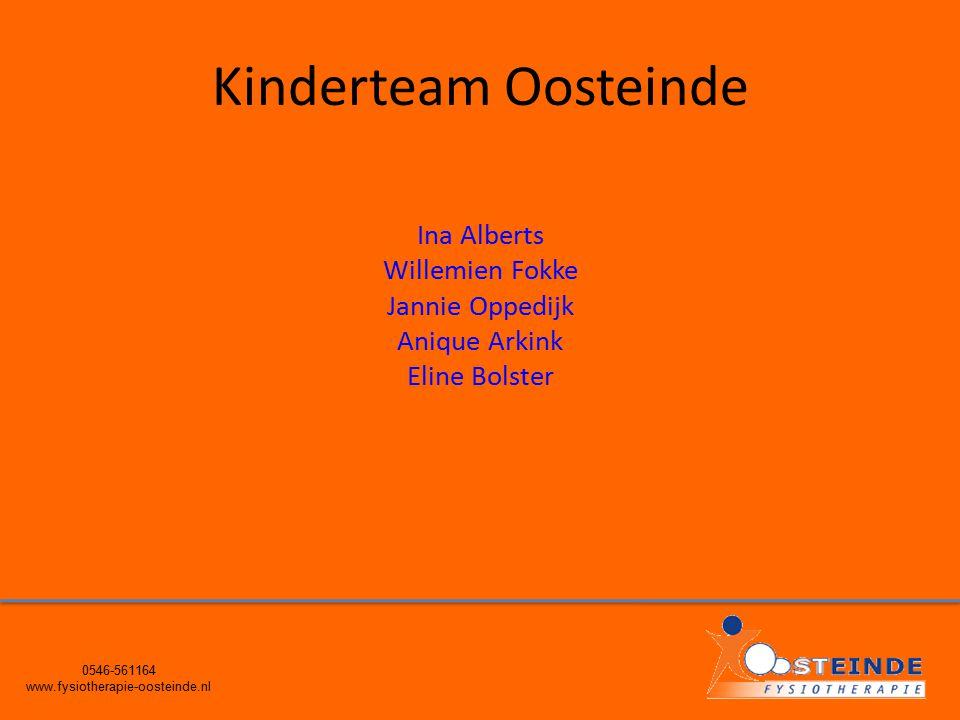 Kinderteam Oosteinde Ina Alberts Willemien Fokke Jannie Oppedijk Anique Arkink Eline Bolster 0546-561164 www.fysiotherapie-oosteinde.nl