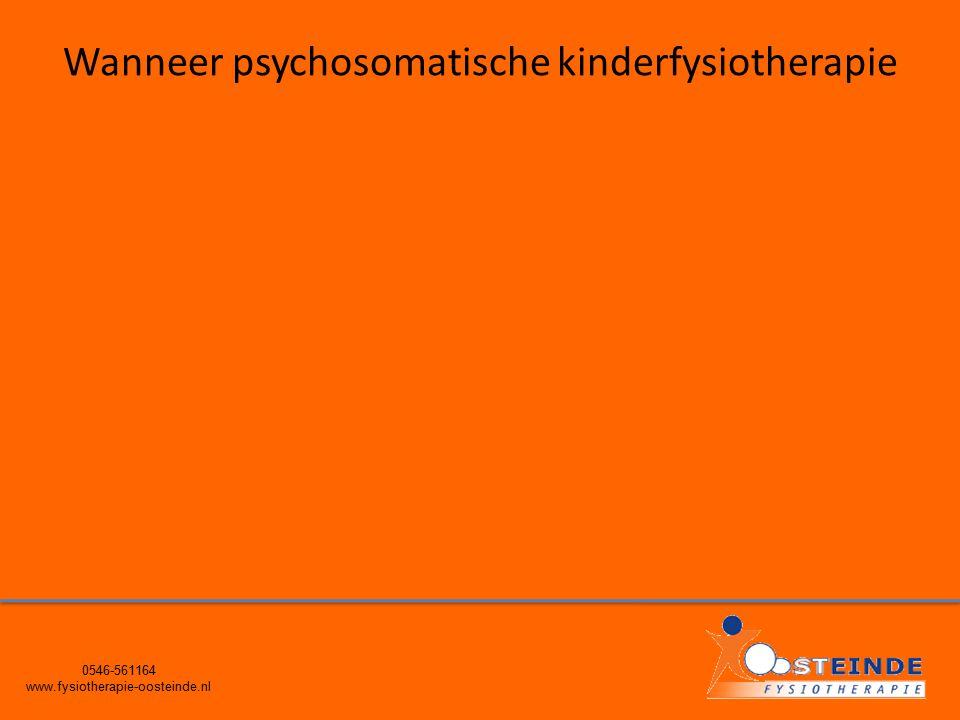 Wanneer psychosomatische kinderfysiotherapie 0546-561164 www.fysiotherapie-oosteinde.nl