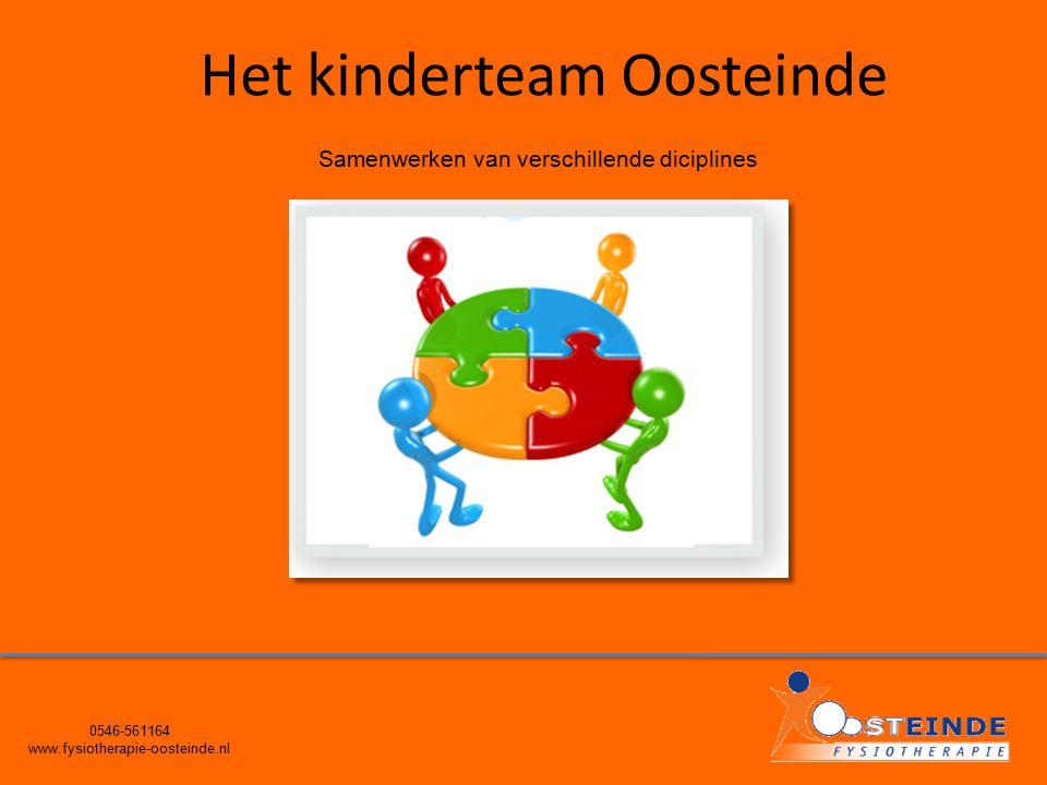 0546-561164 www.fysiotherapie-oosteinde.nl Het kinderteam Oosteinde Samenwerken van verschillende diciplines