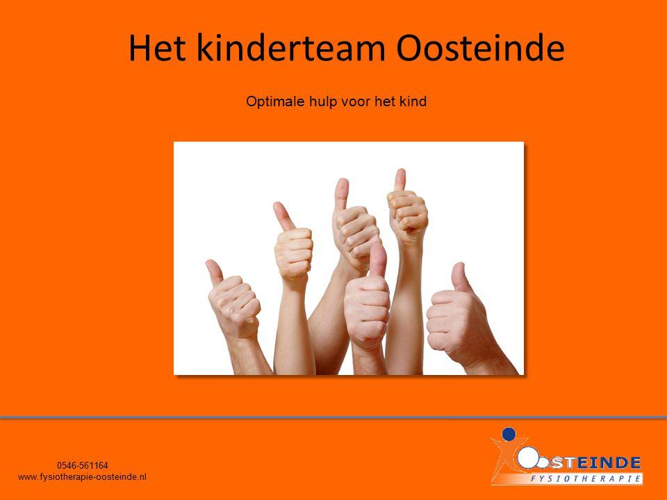 0546-561164 www.fysiotherapie-oosteinde.nl Het kinderteam Oosteinde Optimale hulp voor het kind