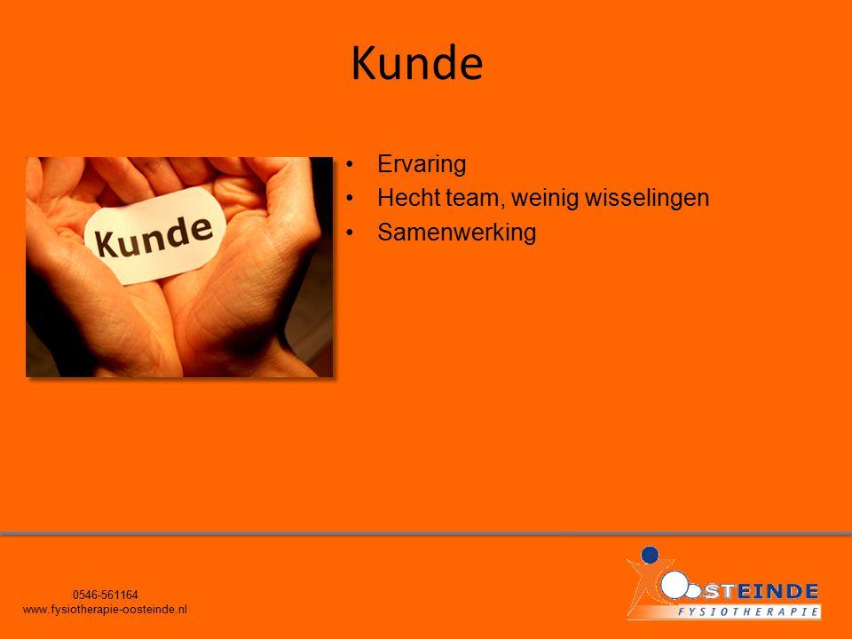 Kunde 0546-561164 www.fysiotherapie-oosteinde.nl Ervaring Hecht team, weinig wisselingen Samenwerking