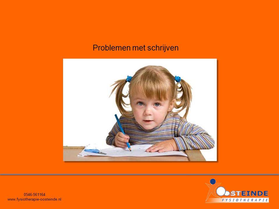 0546-561164 www.fysiotherapie-oosteinde.nl Problemen met schrijven