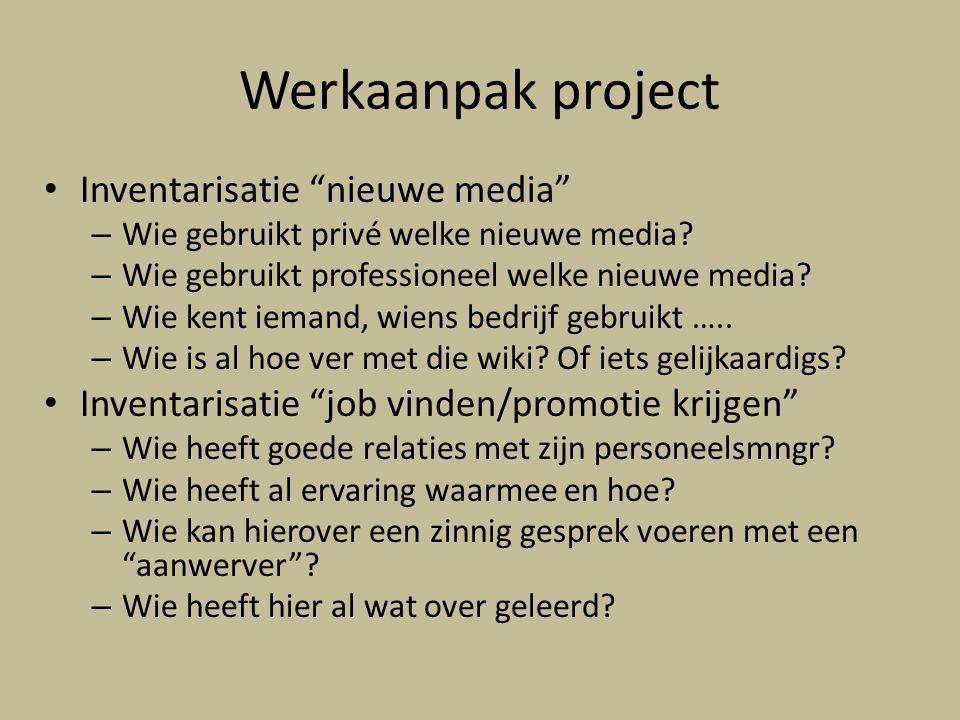 Werkaanpak project Inventarisatie nieuwe media – Wie gebruikt privé welke nieuwe media.