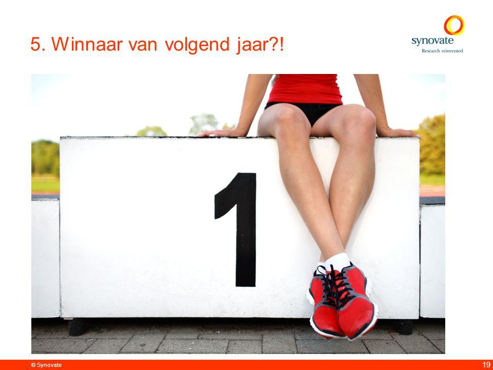 © Synovate 19 5. Winnaar van volgend jaar !