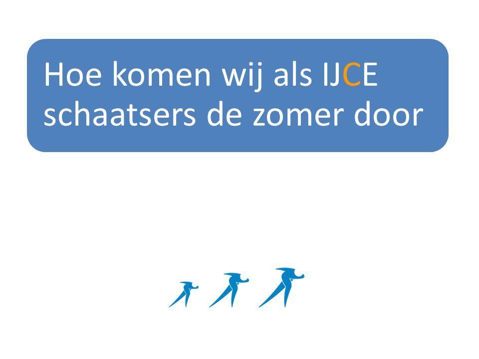 Hoe komen wij als IJCE schaatsers de zomer door