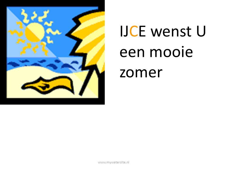 www.mywatersite.nl IJCE wenst U een mooie zomer