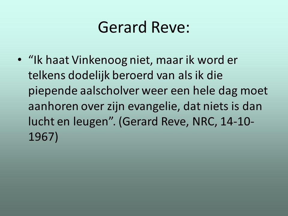 """Gerard Reve: """"Ik haat Vinkenoog niet, maar ik word er telkens dodelijk beroerd van als ik die piepende aalscholver weer een hele dag moet aanhoren ove"""