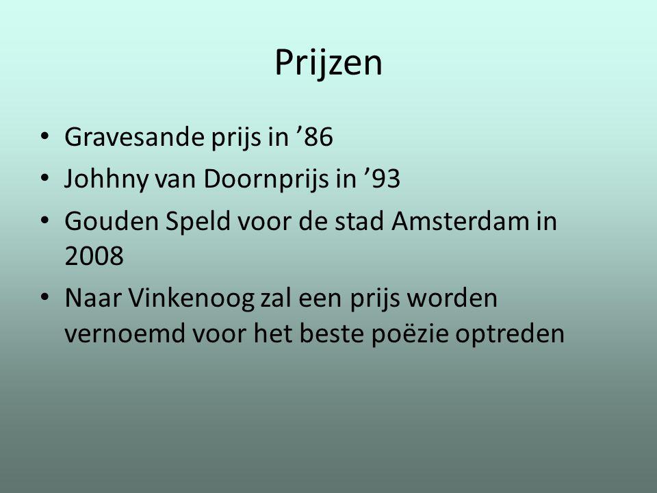Prijzen Gravesande prijs in '86 Johhny van Doornprijs in '93 Gouden Speld voor de stad Amsterdam in 2008 Naar Vinkenoog zal een prijs worden vernoemd