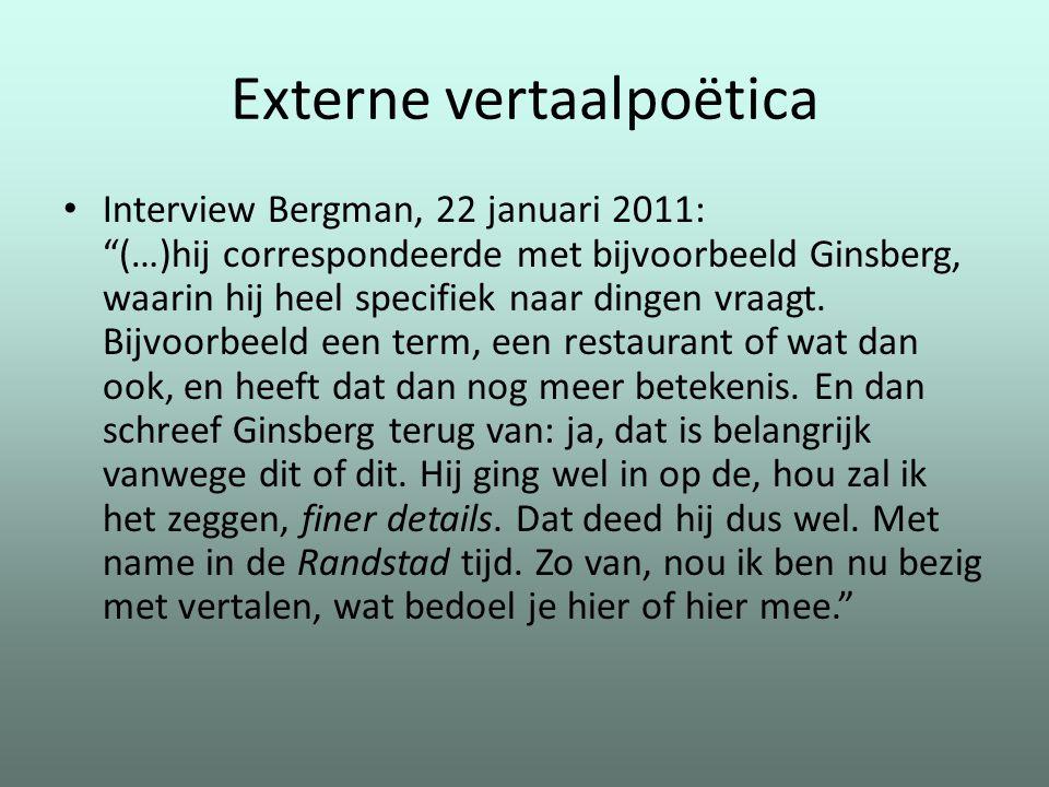 """Externe vertaalpoëtica Interview Bergman, 22 januari 2011: """"(…)hij correspondeerde met bijvoorbeeld Ginsberg, waarin hij heel specifiek naar dingen vr"""