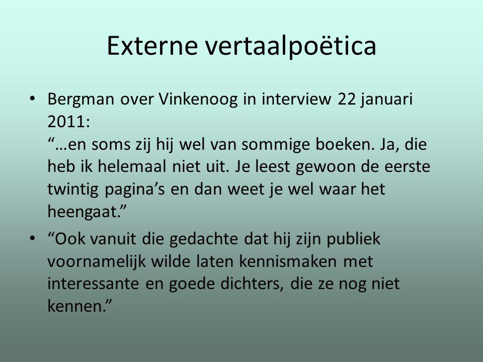 """Externe vertaalpoëtica Bergman over Vinkenoog in interview 22 januari 2011: """"…en soms zij hij wel van sommige boeken. Ja, die heb ik helemaal niet uit"""