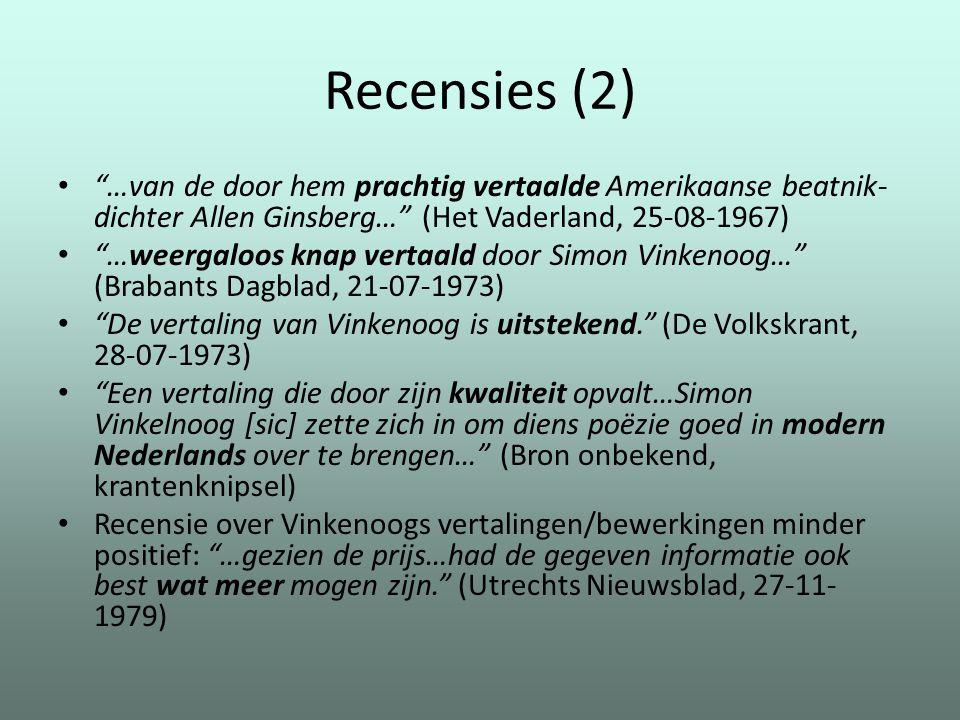 """Recensies (2) """"…van de door hem prachtig vertaalde Amerikaanse beatnik- dichter Allen Ginsberg…"""" (Het Vaderland, 25-08-1967) """"…weergaloos knap vertaal"""