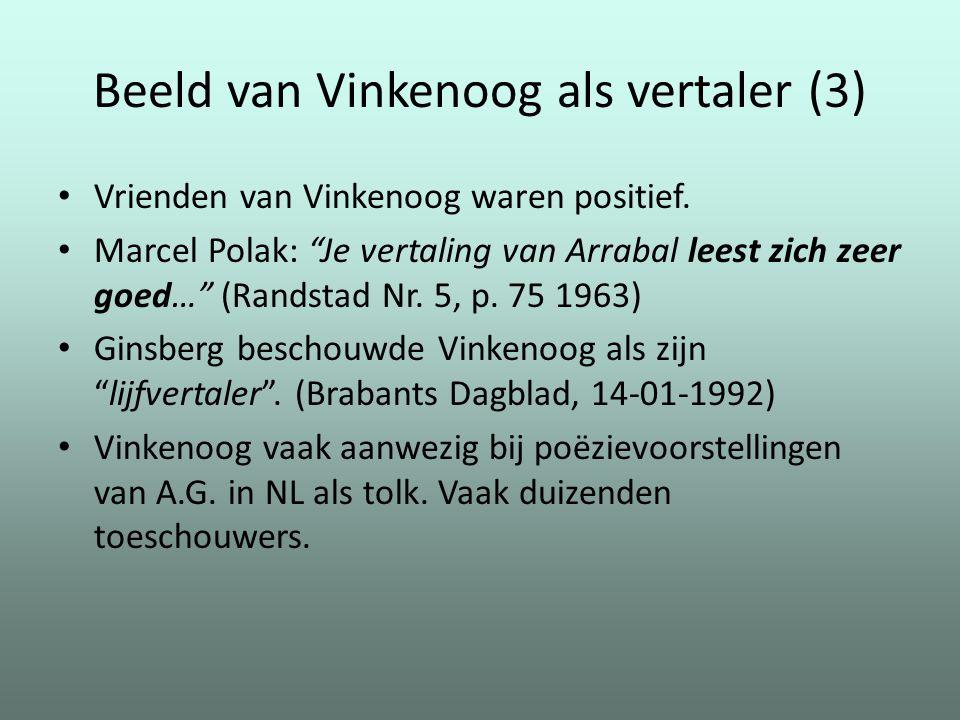 """Beeld van Vinkenoog als vertaler (3) Vrienden van Vinkenoog waren positief. Marcel Polak: """"Je vertaling van Arrabal leest zich zeer goed…"""" (Randstad N"""