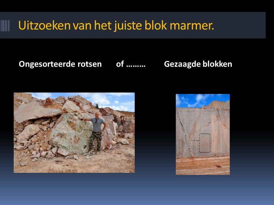 Uitzoeken van het juiste blok marmer. Ongesorteerde rotsen of ……… Gezaagde blokken