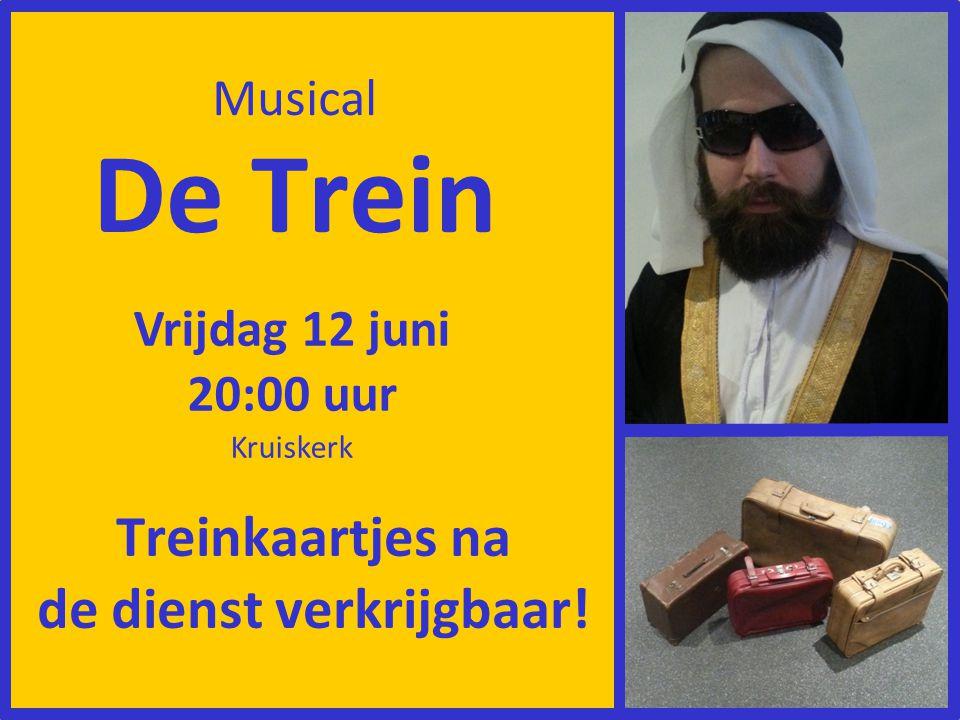 De Trein Vrijdag 12 juni 20:00 uur Kruiskerk Musical Treinkaartjes na de dienst verkrijgbaar!