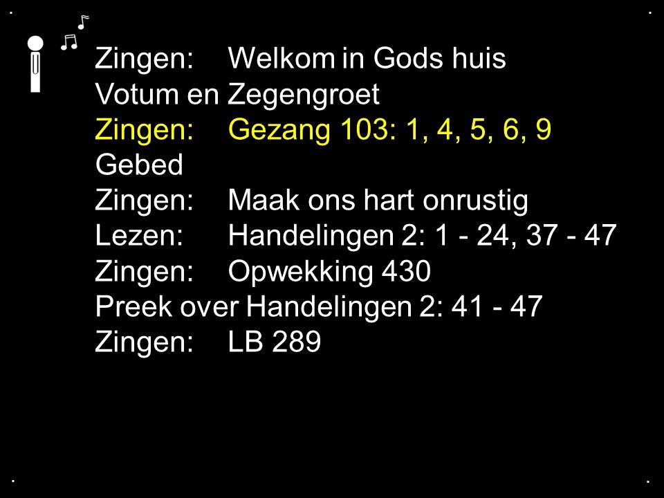 ....Tekst: Handelingen 2: 41 - 47 2.