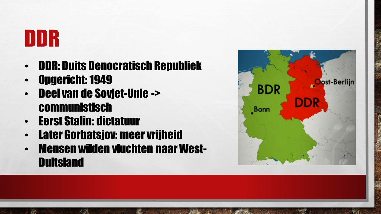 BDR BDR: bondsrepubliek Duitsland Opgericht in 1949 Deel van de geallieerden -> kapitalistisch Democratie Mensen vanuit Oost-Duitsland vluchten