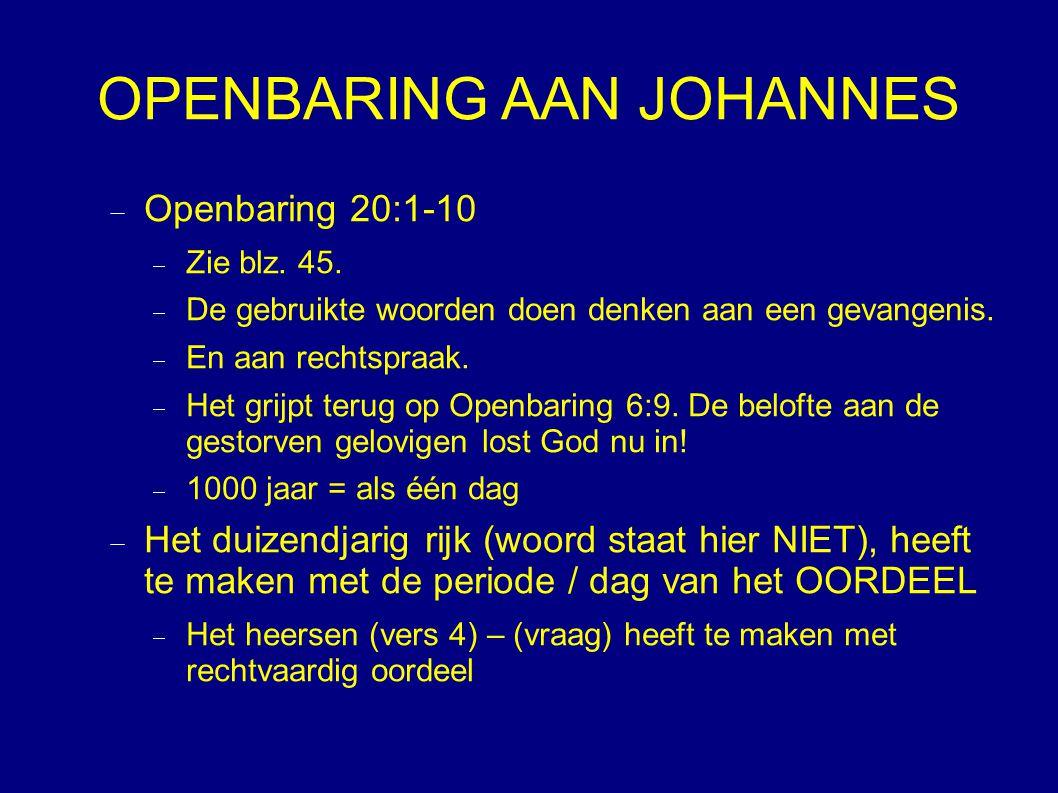 OPENBARING AAN JOHANNES  Openbaring 20:1-10  Zie blz.