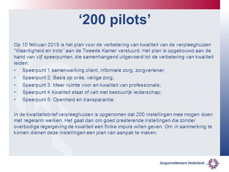 """'200 pilots' Op 10 februari 2015 is het plan voor de verbetering van kwaliteit van de verpleeghuizen """"Waardigheid en trots'' aan de Tweede Kamer verst"""