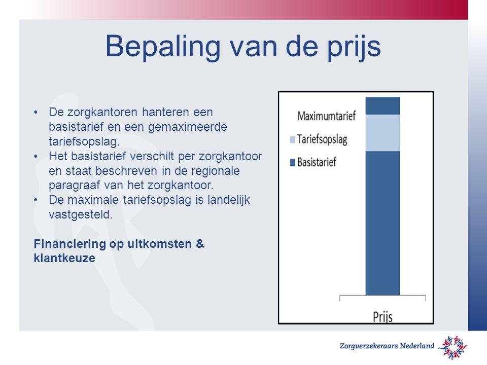 Bepaling van de prijs De zorgkantoren hanteren een basistarief en een gemaximeerde tariefsopslag. Het basistarief verschilt per zorgkantoor en staat b