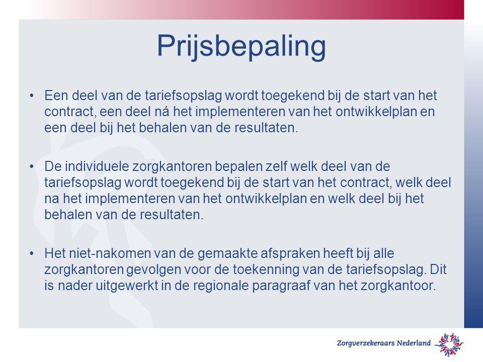 Prijsbepaling Een deel van de tariefsopslag wordt toegekend bij de start van het contract, een deel ná het implementeren van het ontwikkelplan en een