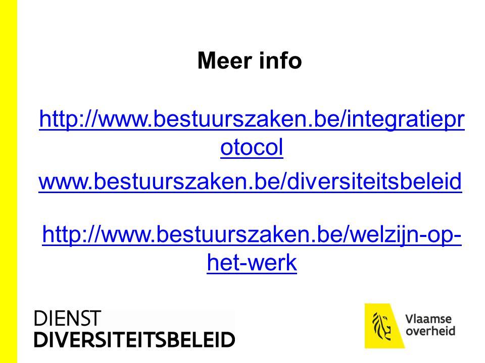 Meer info http://www.bestuurszaken.be/integratiepr otocol www.bestuurszaken.be/diversiteitsbeleid http://www.bestuurszaken.be/welzijn-op- het-werk