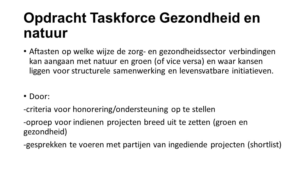 Opdracht Taskforce Gezondheid en natuur Aftasten op welke wijze de zorg- en gezondheidssector verbindingen kan aangaan met natuur en groen (of vice ve