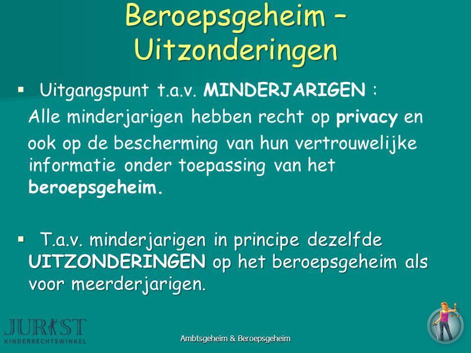   Uitgangspunt t.a.v. MINDERJARIGEN : Alle minderjarigen hebben recht op privacy en ook op de bescherming van hun vertrouwelijke informatie onder to