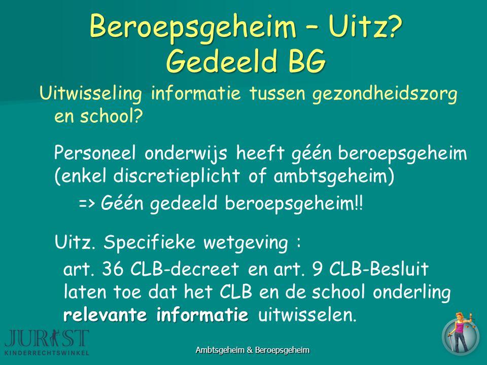 Beroepsgeheim – Uitz.Gedeeld BG Uitwisseling informatie tussen gezondheidszorg en school.