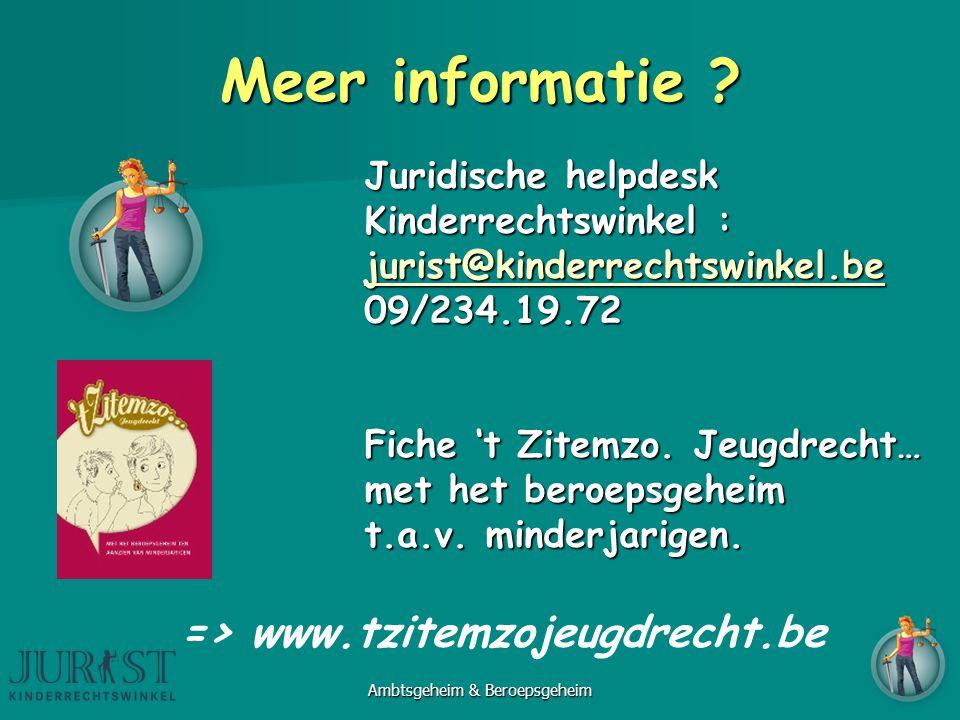 Meer informatie ? Juridische helpdesk Kinderrechtswinkel : jurist@kinderrechtswinkel.be 09/234.19.72 Fiche 't Zitemzo. Jeugdrecht… met het beroepsgehe