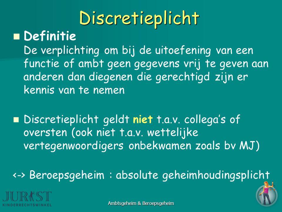 Discretieplicht Definitie De verplichting om bij de uitoefening van een functie of ambt geen gegevens vrij te geven aan anderen dan diegenen die gerechtigd zijn er kennis van te nemen Discretieplicht geldt niet t.a.v.