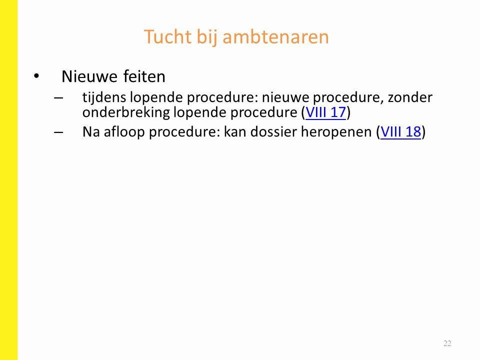 Nieuwe feiten – tijdens lopende procedure: nieuwe procedure, zonder onderbreking lopende procedure (VIII 17)VIII 17 – Na afloop procedure: kan dossier