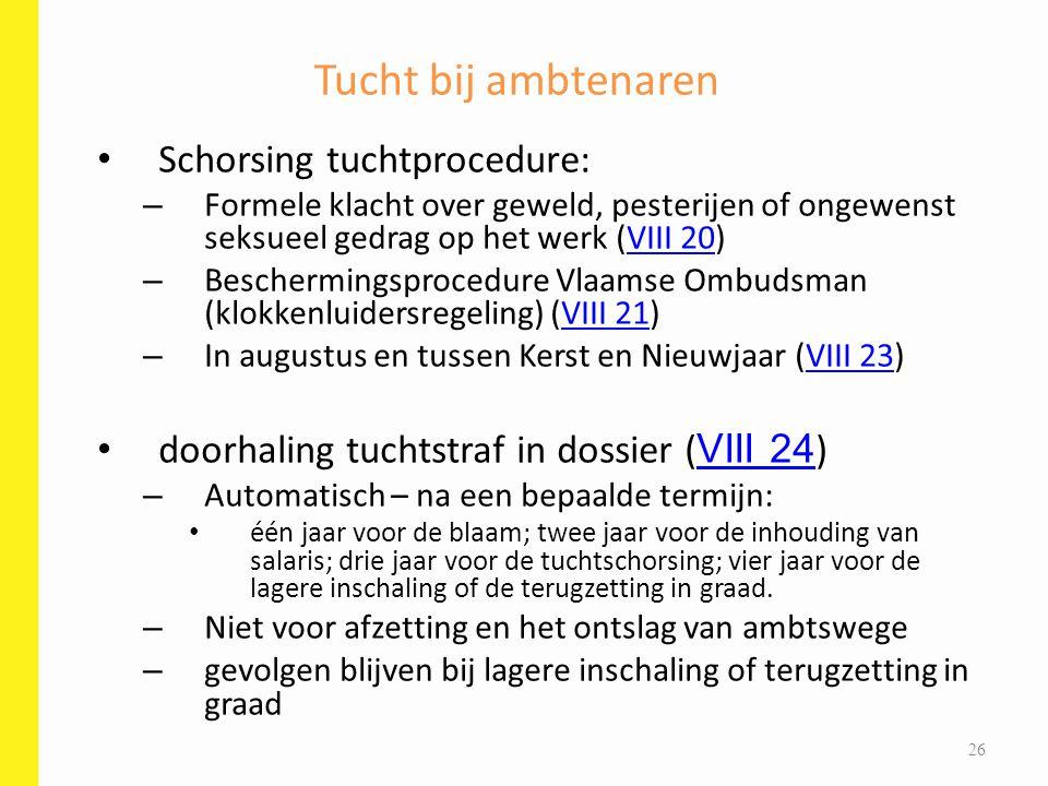 Schorsing tuchtprocedure: – Formele klacht over geweld, pesterijen of ongewenst seksueel gedrag op het werk (VIII 20)VIII 20 – Beschermingsprocedure V